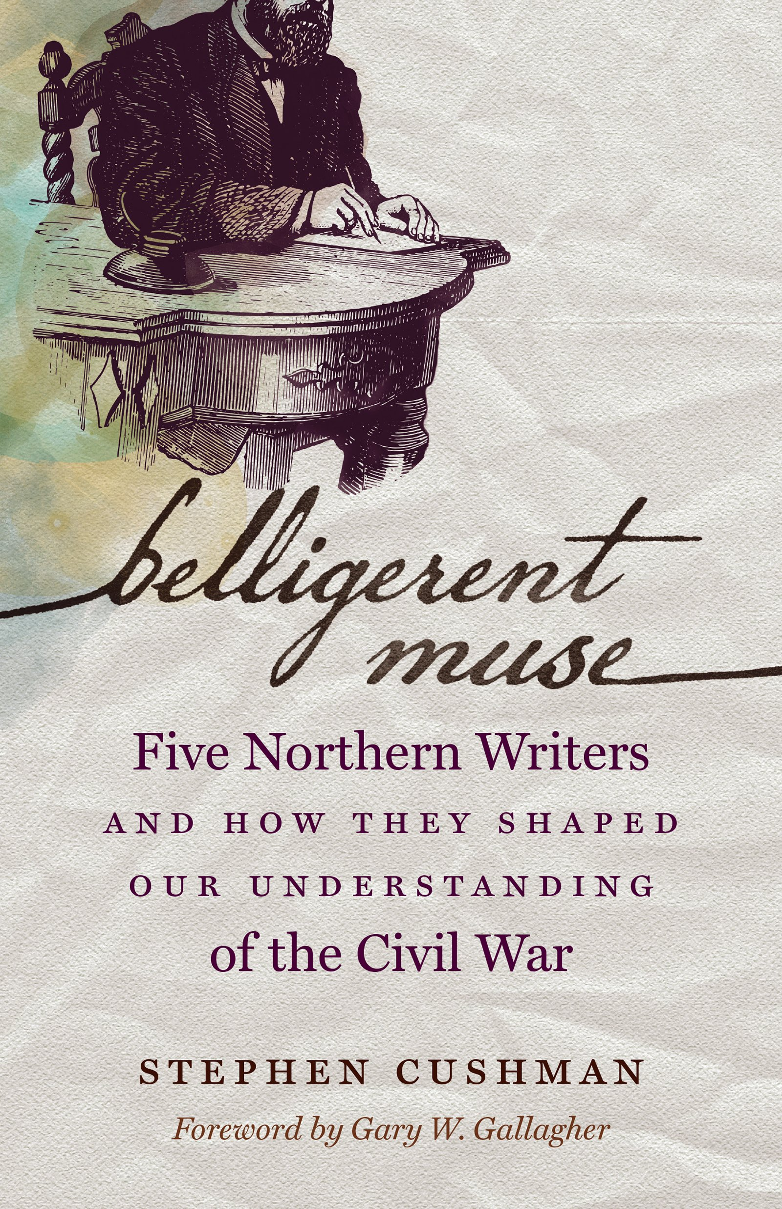 Download Belligerent Muse: Five Northern Writers and How They Shaped Our Understanding of the Civil War (Civil War America) pdf epub
