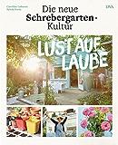 Lust auf Laube: Die neue Schrebergarten-Kultur
