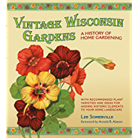 Vintage Wisconsin Gardens: A History of Home Gardening