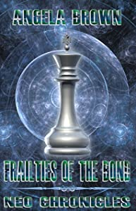 Frailties of the Bond (NEO Chronicles Book 1)