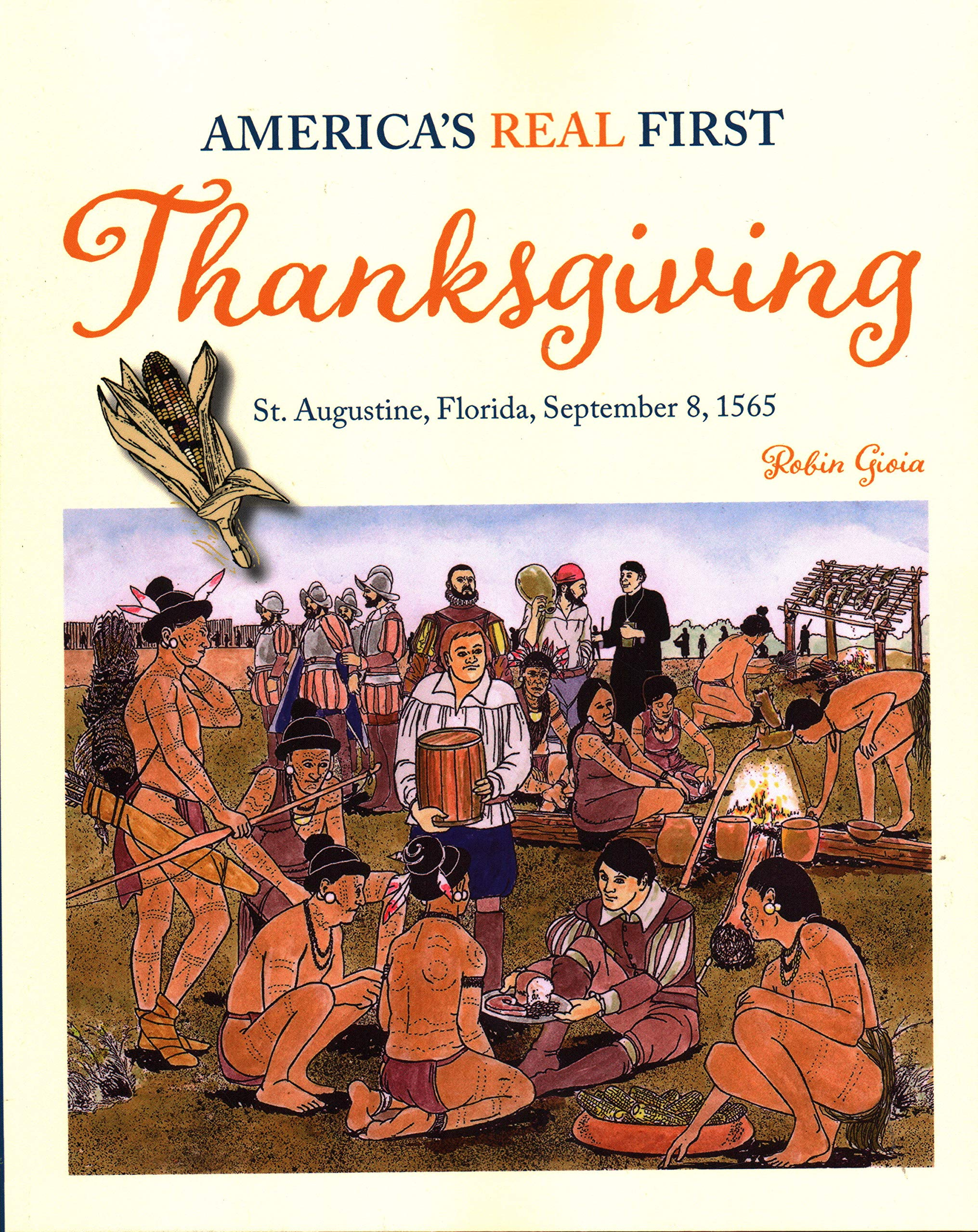 America's Real First Thanksgiving: St. Augustine, Florida, September 8, 1565 pdf