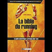 La Bible du running: Le guide scientifique et pratique pour tous (SPORTS D'ENDURA)