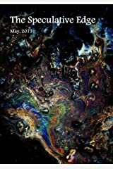 The Speculative Edge, Issue 10, May 2013 Kindle Edition