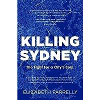 Killing Sydney: The Fight for a City's Soul