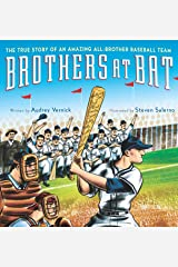 Brothers at Bat: The True Story of an Amazing All-Brother Baseball Team Kindle Edition