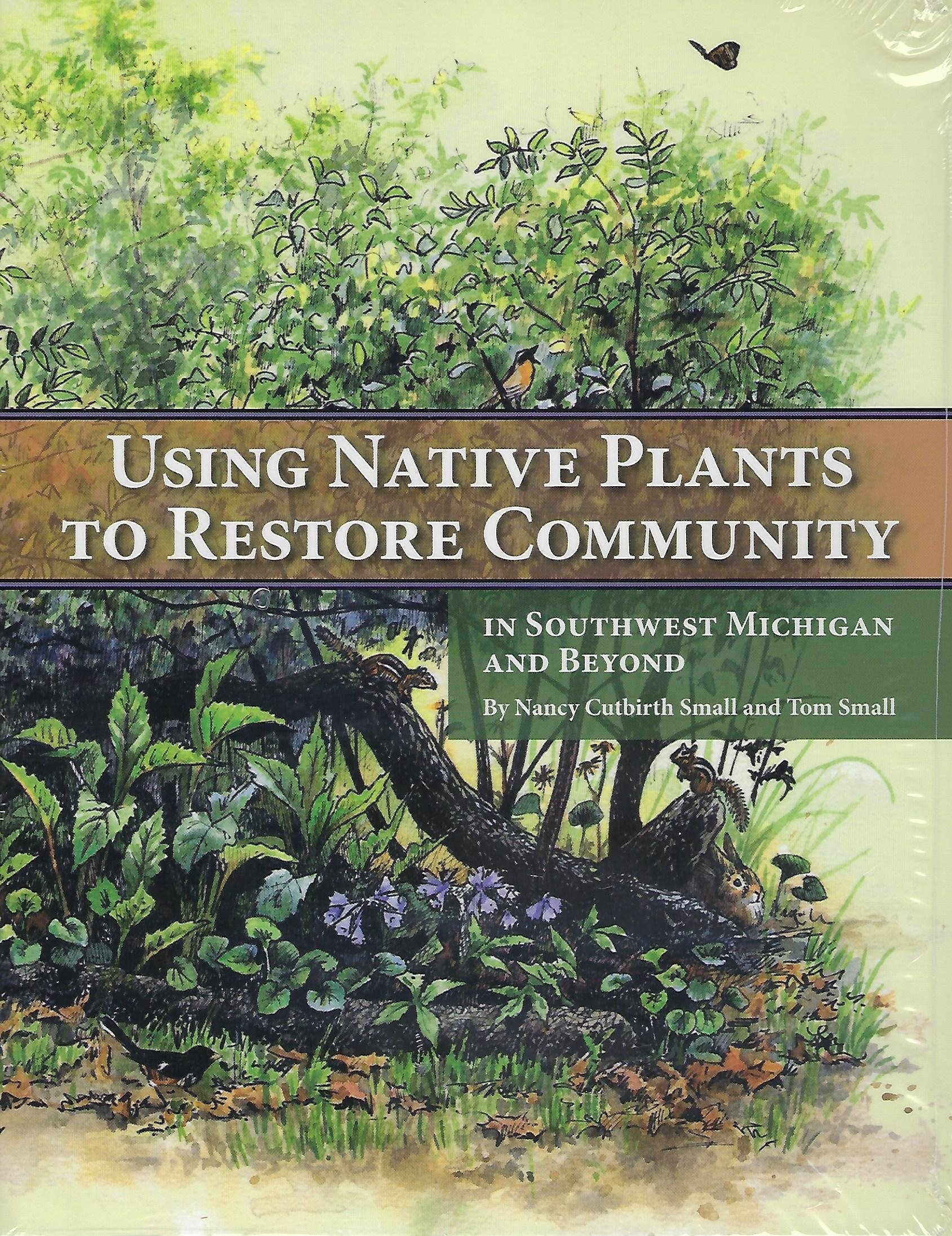 Using Native Plants To Restore Community In Southwest Michigan And