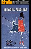 Miradas Perdidas: Un thriller romántico con un espectador entre las sombras (Spanish Edition)