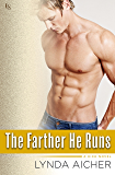 The Farther He Runs: A Kick Novel