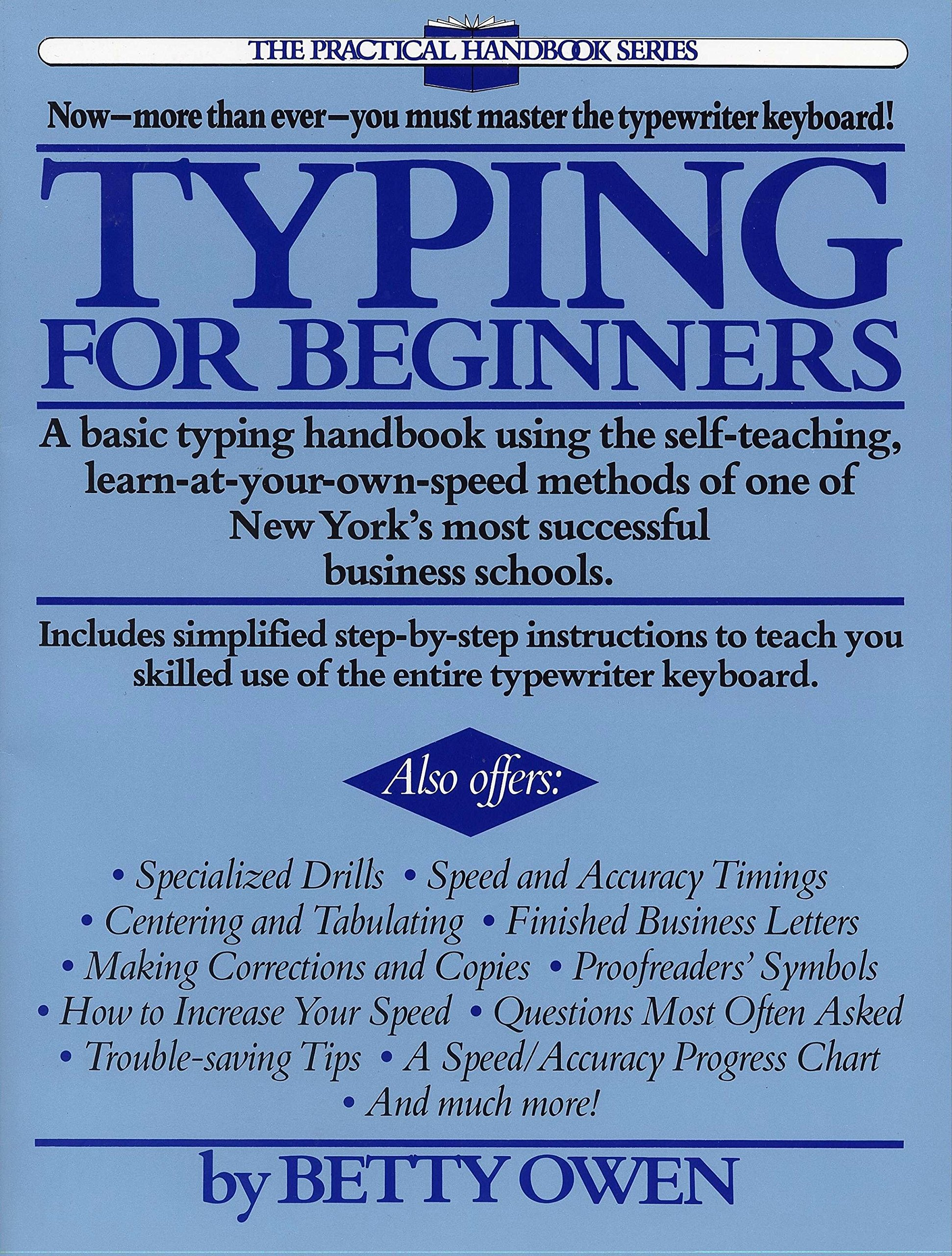 Typing for Beginners: A Basic Typing Handbook Using the Self-Teaching,  Learn-at-Your-Own-Speed Methods of One of New York's Most Successful  Business Schools ...