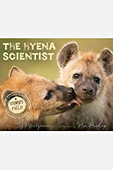 The Hyena Scientist (Scientists in the Field Series) Kindle Edition