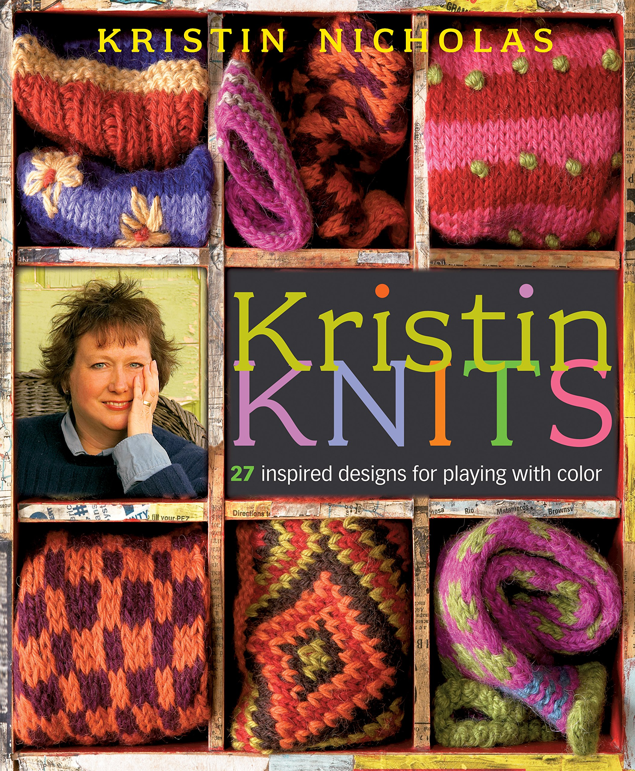 Kristin Knits: 27 Inspired Designs for Playing with Color: 25 Inspired Designs for Playing with Color