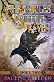 Chronicles of Steele: Raven 2: Episode 2
