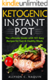 Instant Pot for Two: 101 Delicious Ketogenic Low Carb Recipes for Fast & Healthy Meals! (Allyson C. Naquin Cookbook Book 13)