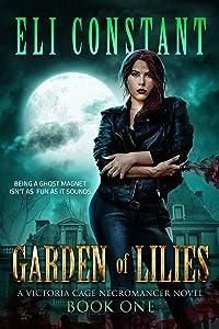 Garden of Lilies (A Victoria Cage Necromancer Novel Book 1)