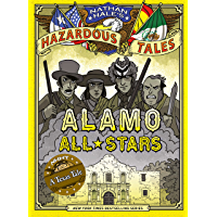 Nathan Hale's Hazardous Tales: Alamo All-Stars: A Texas Tale