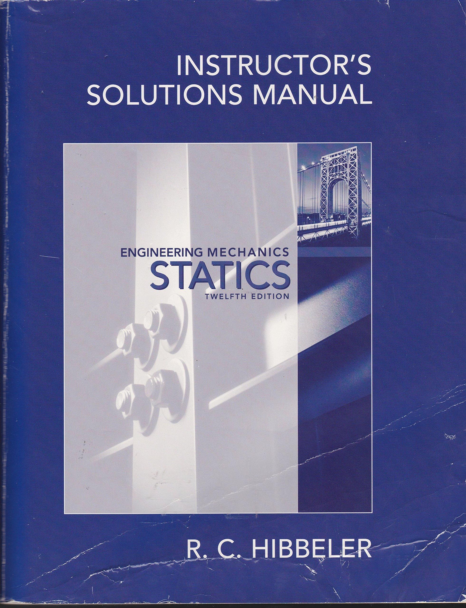 Instructor's Solutions Manual Engineering Mechanics Statics 12th Edition:  R.C. Hibbeler: 9780136091844: Amazon.com: Books