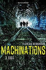 Machinations: Épisode 3 : Exils (French Edition) Kindle Edition