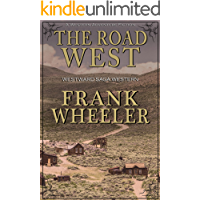 The Road West (Westward Saga Western) (A Western Adventure Fiction)
