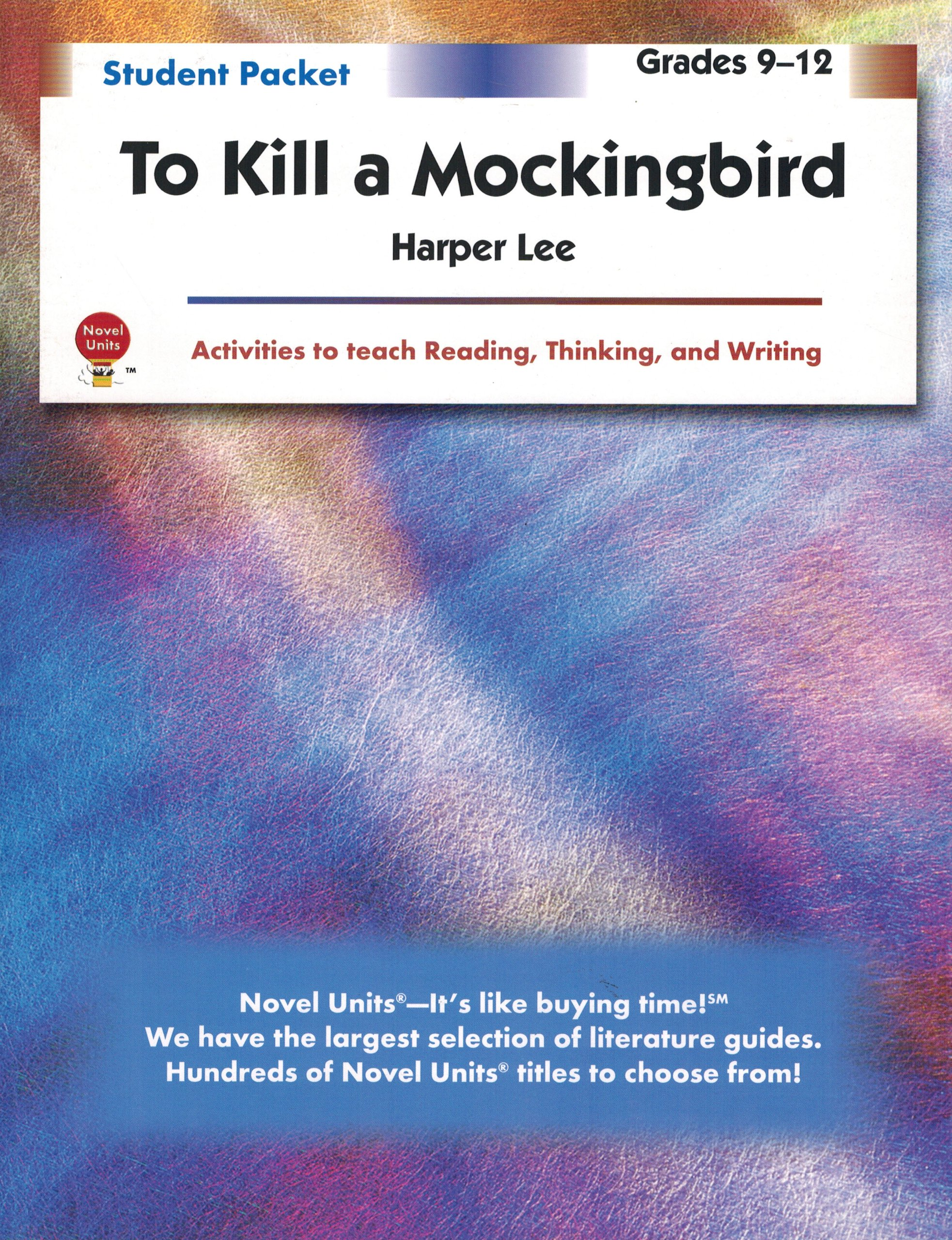 To Kill A Mockingbird - Student Packet by Novel Units pdf