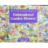 Embroidered Garden Flowers (Milner Craft Series)