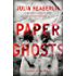 Paper Ghosts: A Novel of Suspense