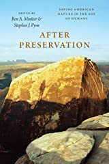 After Preservation: Saving American Nature in the Age of Humans Kindle Edition
