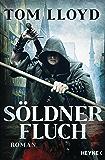 Söldnerfluch: Roman (German Edition)