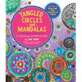 Tangled Circles and Mandalas: 52 Drawings to Finish and Color--Plus Design Guide and 30 Patterns for Tangling