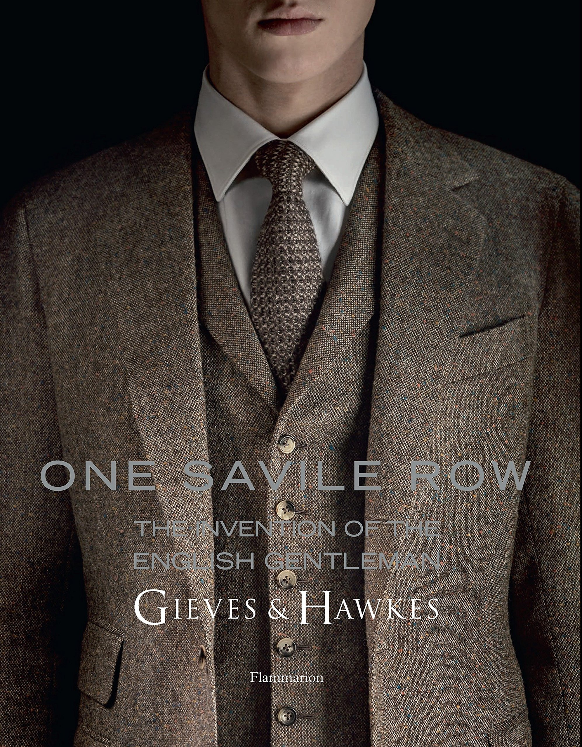One Savile Row The Invention Of The English Gentleman Gieves
