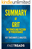 Summary of Grit: The Power & Passion of Perseverance | Includes Key Takeaways & Analysis