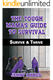 The Tough Mama's Guide to Survival