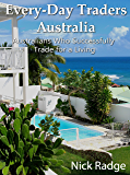 Every-Day Traders Australia: Australians Who Successfully Trade for a Living