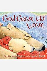 God Gave Us Love (God Gave Us Series) Hardcover