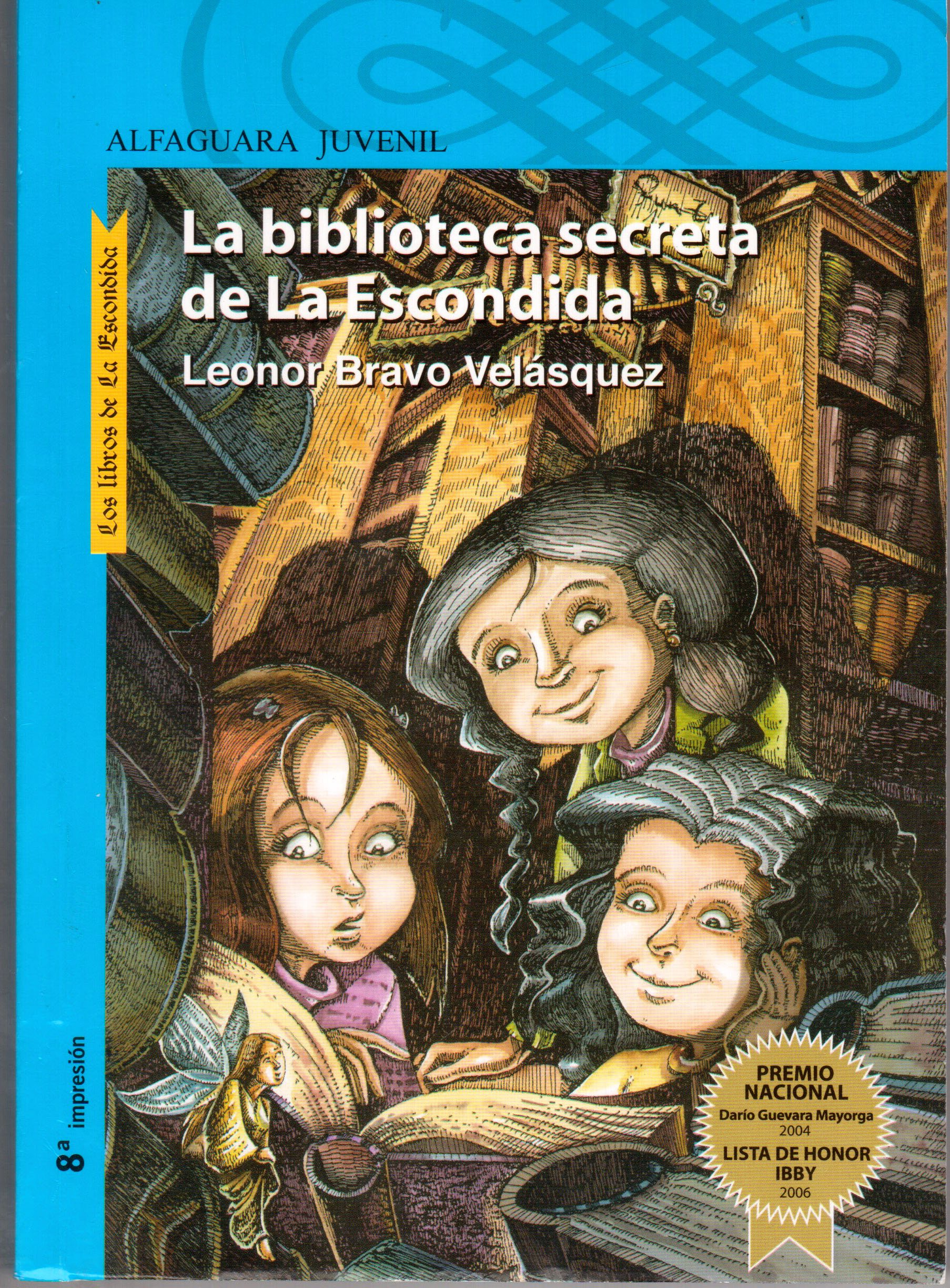 La biblioteca secreta de la escondida: Leonor Bravo Velásquez: 9789978076804: Amazon.com: Books