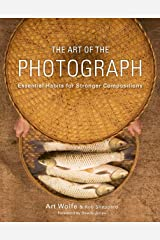 The Art of the Photograph: Essential Habits for Stronger Compositions Paperback