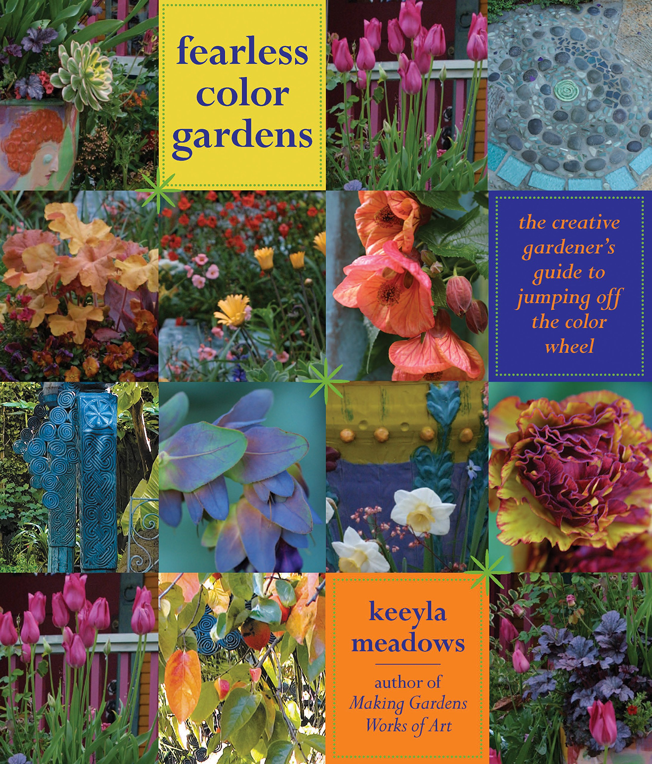 Fearless Color Gardens The Creative Gardener S Guide To Jumping