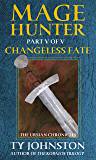 Mage Hunter: Episode 5: Changeless Fate (The Ursian Chronicles)
