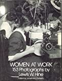 Women at Work: 153 Photographs by Lewis Hine (Dover photography collections)