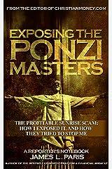 Exposing The Ponzi Masters: Offshore Money Laundering Ponzi Scheme Exposed (White Collar Crime) Kindle Edition