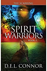 Spirit Warriors: The Scarring Kindle Edition
