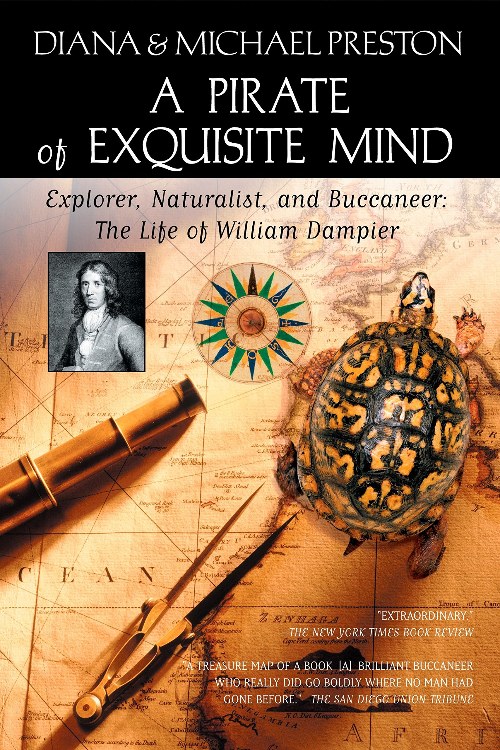 Read Online A Pirate of Exquisite Mind: The Life of William Dampier: Explorer, Naturalist, and Buccaneer PDF