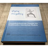 Qigong Yangsheng. Gesundheitsfördernde Übungen der traditionellen chinesischen Medizin
