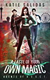 A Taste of Your Own Magic (Agents of A.S.S.E.T. Book 2)