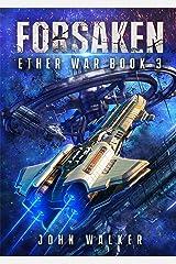 Forsaken: Ether War Book 3 Kindle Edition