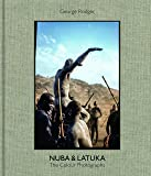 George Rodger: Nuba & Latuka, The Colour Photographs