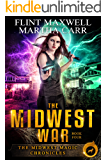 The Midwest War: The Revelations of Oriceran (Midwest Magic Chronicles Book 4)
