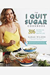 The I Quit Sugar Cookbook: 306 Recipes for a Clean, Healthy Life Kindle Edition