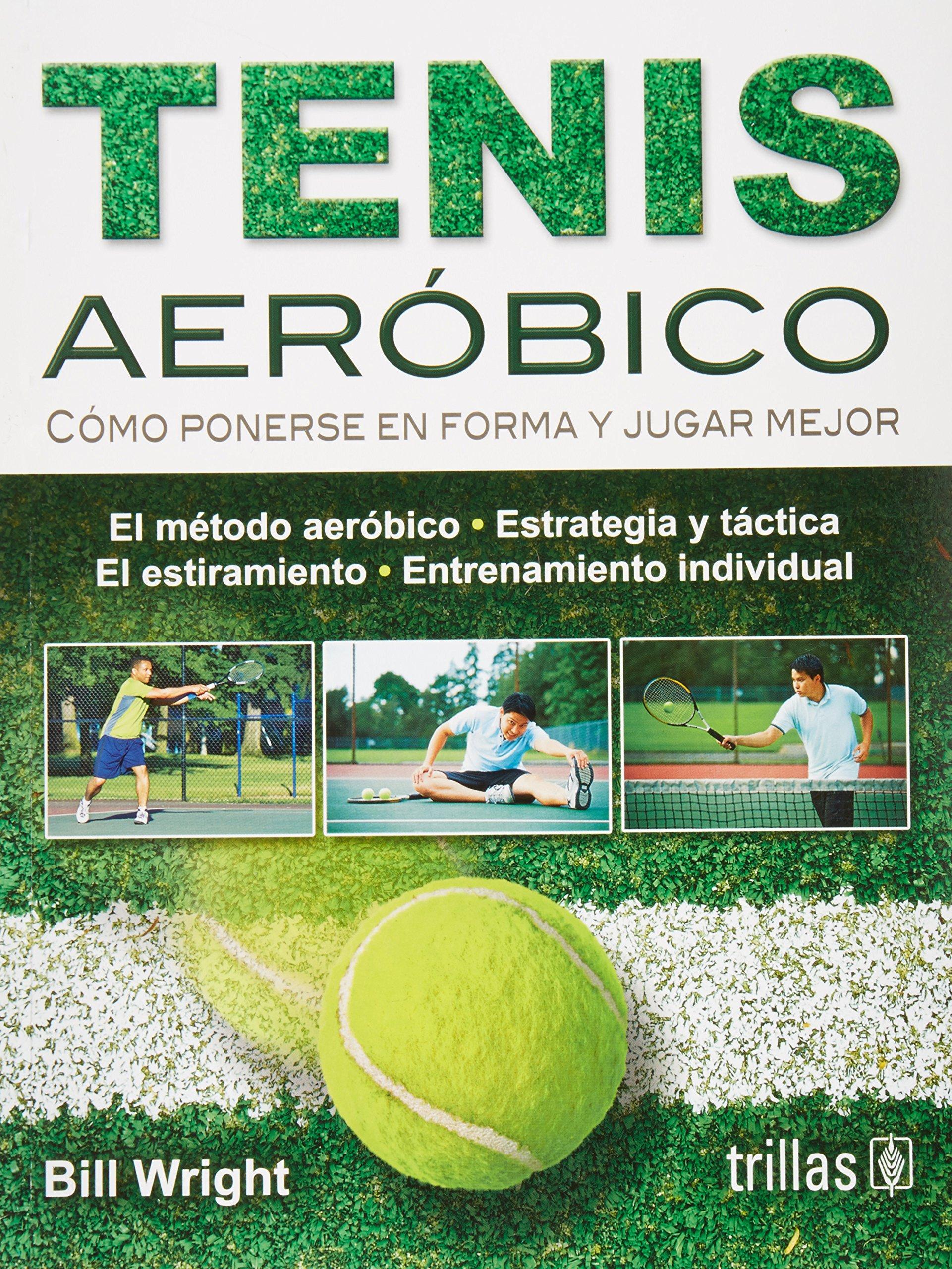 Tenis aerobico / Aerobic Tennis (Spanish Edition) (Spanish) Paperback – June 10, 2011