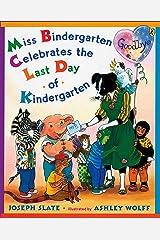 Miss Bindergarten Celebrates the Last Day of Kindergarten Paperback