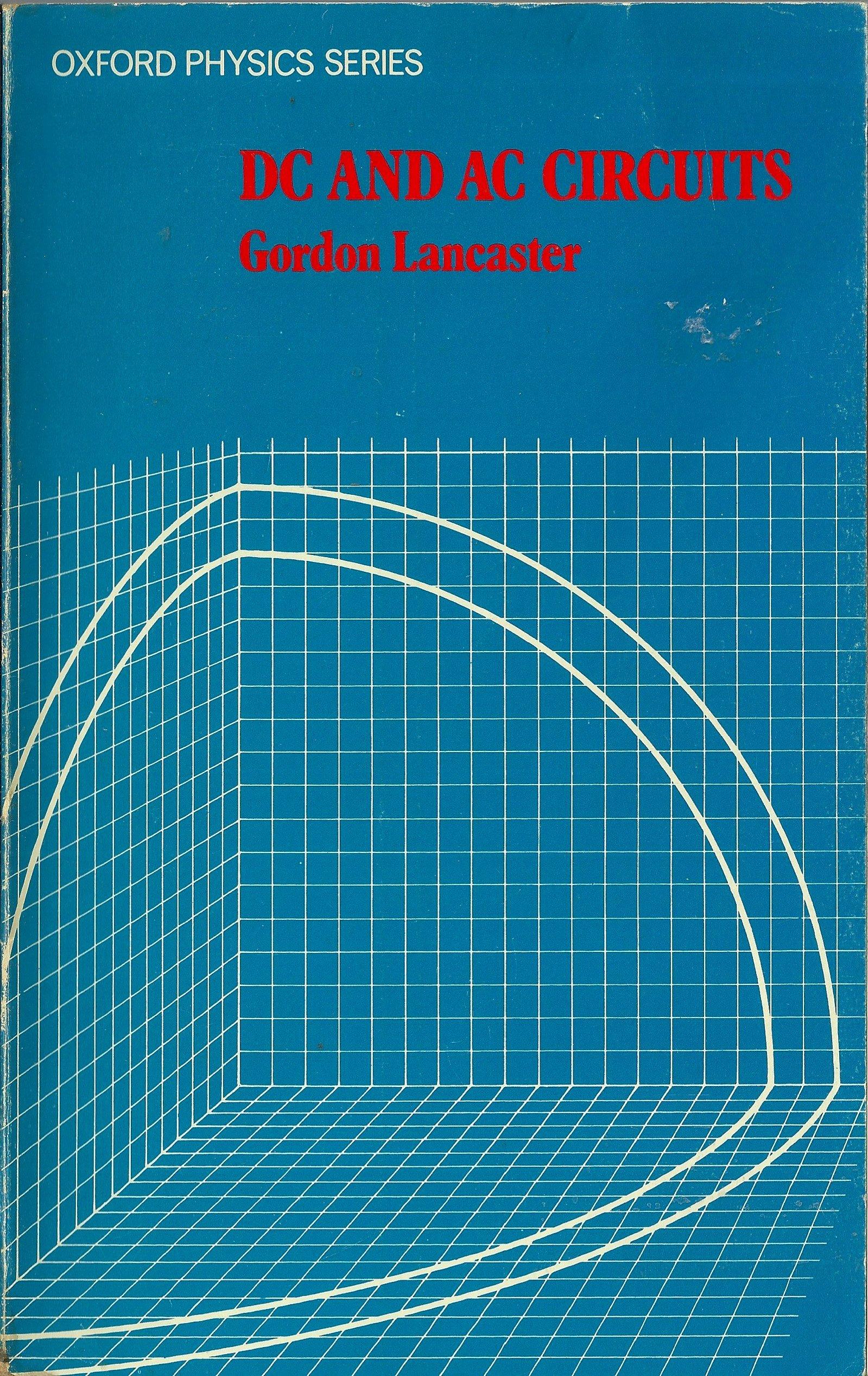 Dc And Ac Circuits Gordon Lancaster 9780198518037 Books